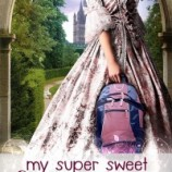 Inside the Acquisition Boardroom: Rachel Harris' My Super Sweet Sixteenth Century, by Editor Stacy Cantor Abrams