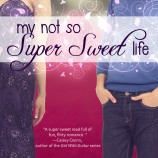 Cover Love: My Not So Super Sweet Life by Rachel Harris