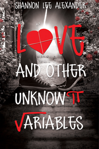 Love and Other Unknown Variables by Shannon Lee Alexander