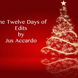 Twelve Days of Edits by Jus Accardo