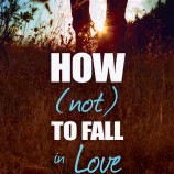 Book Trailer Reveal: How (Not) to Fall in Love by Lisa Brown Roberts