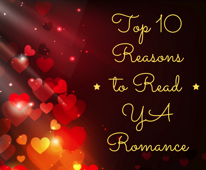Top 10 Reasons to Read YA Romance