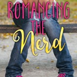 Cover Reveal: Romancing The Nerd by Leah Rae Miller