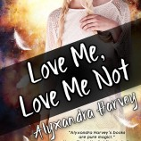 Cover Reveal: Love Me, Love Me Not by Alyxandra Harvey