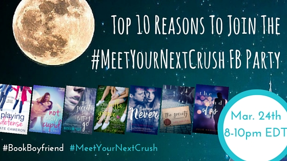 Top 10 Reasons To Join The #MeetYourNextCrush FB Party (1)