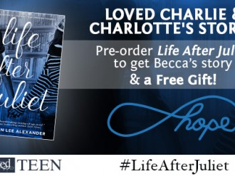 Pre-order Life After Juliet by Shannon Lee Alexander & Get a Free Gift!