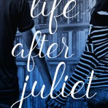 Happy Book Birthday to Life After Juliet!