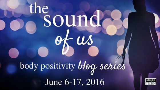The Sound of Us Body Positivity Blog Series