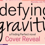 Cover Reveal: Defying Gravity (Finding Perfect, #2) by Kendra C. Highley!