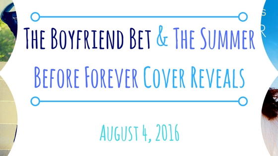 The Boyfriend Bet & The Summer Before Forever Cover Reveals