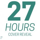 Cover Reveal: 27 Hours by Tristina Wright!
