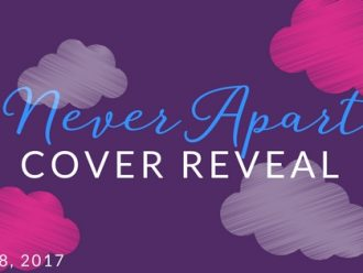 Cover Reveal: Never Apart by Romily Bernard!