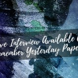 Exclusive, Never-Before-Seen Interview Available Only in the Remember Yesterday Paperback