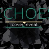 Cover Reveal: Echoes by Alice Reeds!